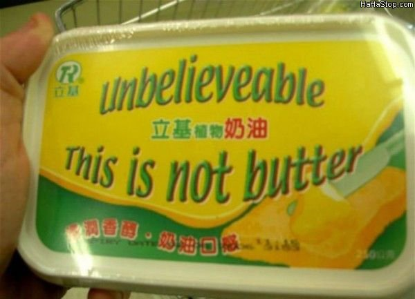 Unbelievable_This_Is_Not_Butter.jpg.1e0847647b3cf048639ff55bd9e6985a.jpg