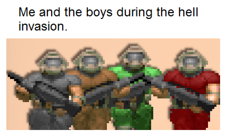Me_and_the_boys_during_the_hell_invasion.png