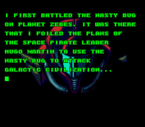 sm-I first battled the Nasty Bug on planet Zebes. It was there that I foiled the plans of the Space Pirate leader Hugo Martin to use the Nasty Bug to attack galactic civilization... _.png