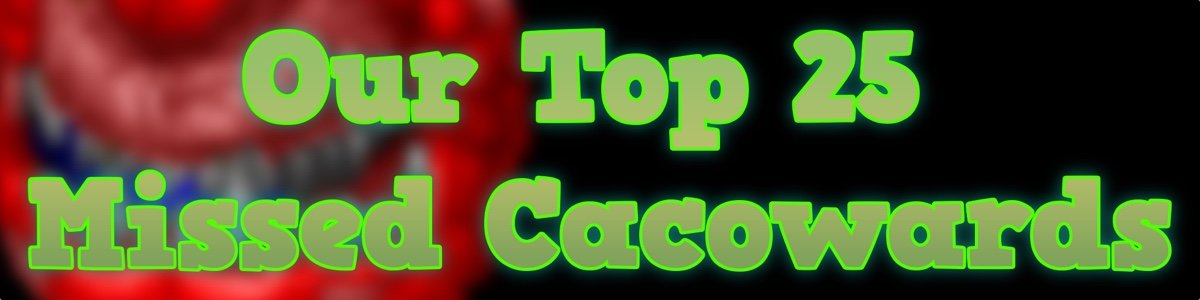 Our Top 25 Missed Cacowards